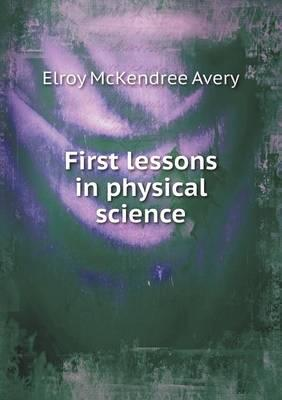 First Lessons in Physical Science