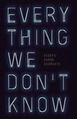 Everything We Don't Know