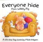 Everyone Hide from Wibbly Pig