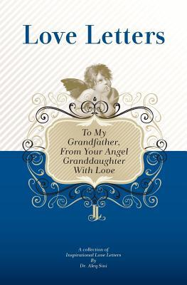 To My Grandfather, from Your Angel Granddaughter With Love