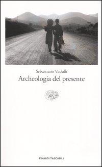 Archeologia del pres...