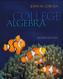 Outlines and Highlights for College Algebra by Coburn, ISBN: 9780077276492