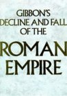"""Gibbon's """"Decline and Fall of the Roman Empire"""""""