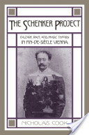 The Schenker Project : Culture, Race, and Music Theory in Fin-de-siecle Vienna