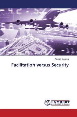 Facilitation versus Security