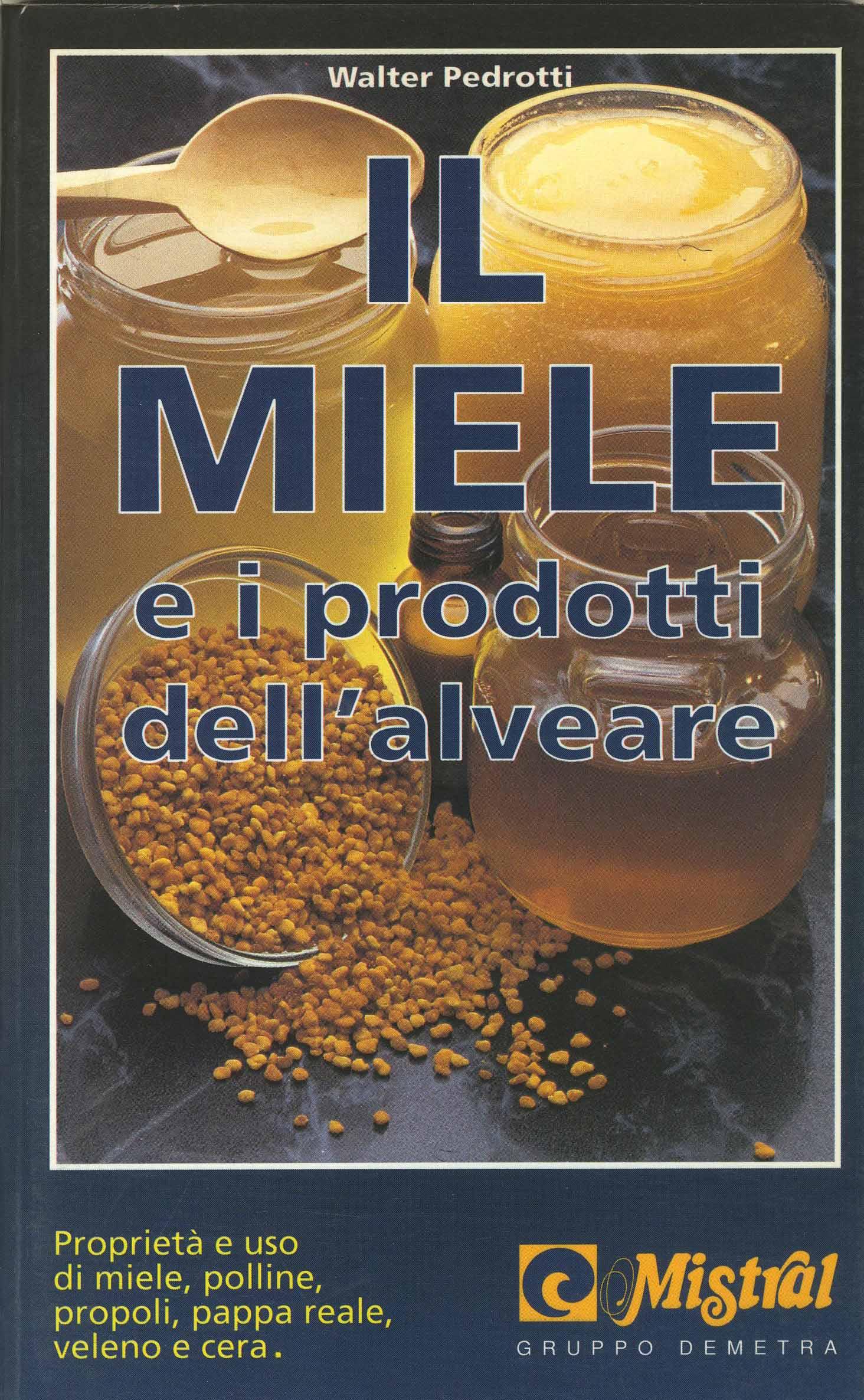 Il miele e i prodotti dell'alveare