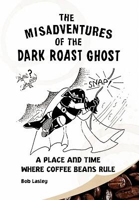 Misadventures of the Dark Roast Ghost