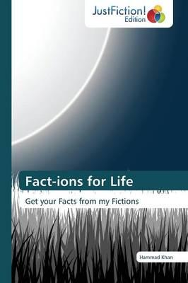 Fact-ions for Life