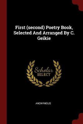 First (Second) Poetry Book, Selected and Arranged by C. Geikie