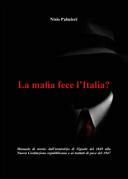 La Mafia fece l'Italia?