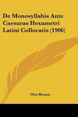 de Monosyllabis Ante Caesuras Hexametri Latini Collocatis (1906)