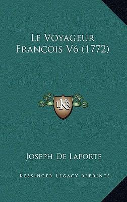 Le Voyageur Francois V6 (1772)