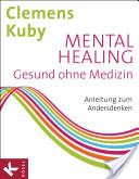 Mental Healing - Gesund ohne Medizin