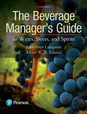 The Beverage Manager's Guide to Wines, Beers, and Spirits