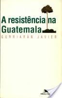 La resistencia en Guatemala