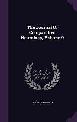 The Journal of Comparative Neurology, Volume 9