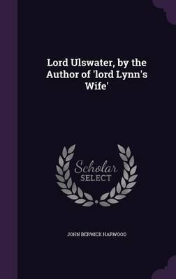 Lord Ulswater, by th...