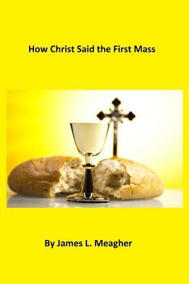 How Christ Said the First Mass