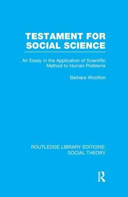 Testament for Social Science (RLE Social Theory)