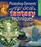 Photoshop Elements Drop Dead Fantasy Techniques