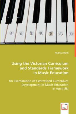 Using the Victorian Curriculum and Standards Framework in Music Education