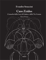Caos Zeidos: cronache della luce di Endors e delle tre corone - Vol. 1