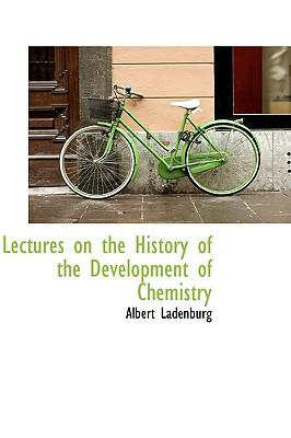 Lectures on the History of the Development of Chemistry