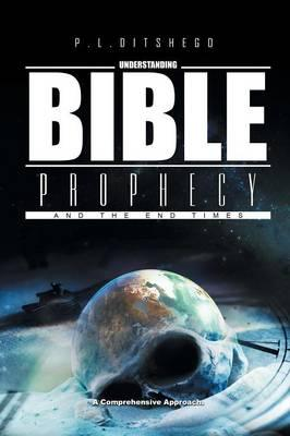 Understanding Bible Prophecy and the End Times