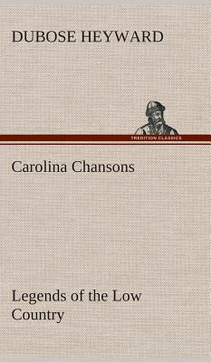 Carolina Chansons Legends of the Low Country