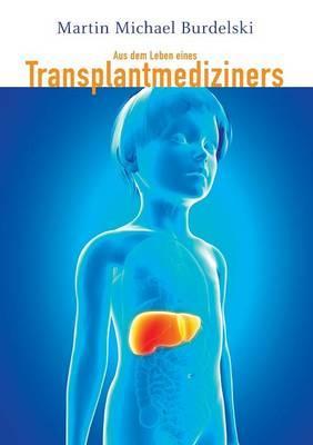 Aus dem Leben eines Transplantmediziners