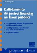 L'affidamento del project financing nei lavori pubblici