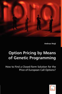 Option Pricing by Means of Genetic Programming