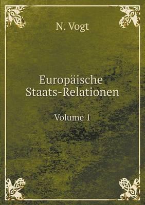 Europaische Staats-Relationen Volume 1