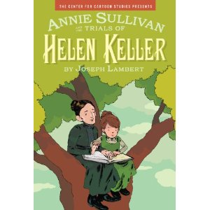 Annie Sullivan and the Trials of Helen Keller