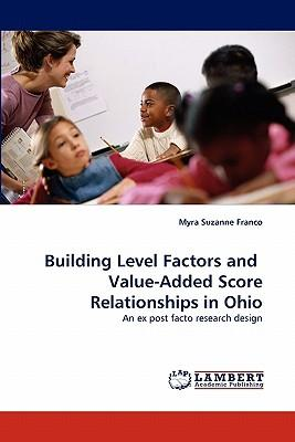 Building Level Factors and Value-Added Score Relationships in Ohio