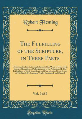 The Fulfilling of the Scripture, in Three Parts, Vol. 2 of 2