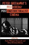 Peter Greenaway's postmodern/poststructuralist cinema
