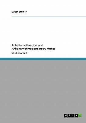 Arbeitsmotivation und Arbeitsmotivationsinstrumente