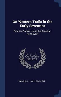 On Western Trails in the Early Seventies