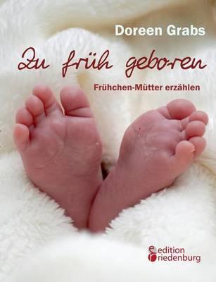 Zu früh geboren - Frühchen-Mütter erzählen