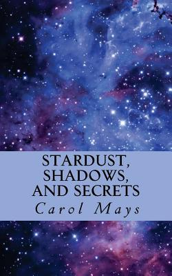 Stardust, Shadows, and Secrets