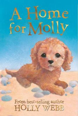 A Home for Molly (Holly Webb Animal Stories)