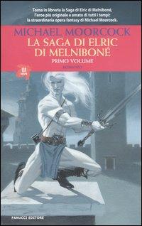 La saga di Elric di Melniboné (vol. 1)