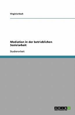 Mediation in der betrieblichen Sozialarbeit