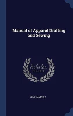 Manual of Apparel Drafting and Sewing