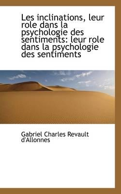 Les Inclinations, Leur Role Dans La Psychologie Des Sentiments