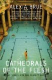 Cathedrals of the Flesh