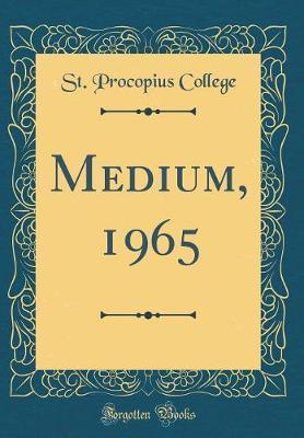 Medium, 1965 (Classic Reprint)