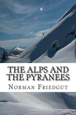 The Alps and the Pyranees