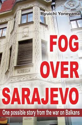 Fog over Sarajevo